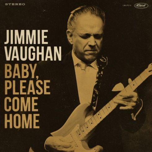Jimmie Vaughan - Baby, Please Come Home 2019